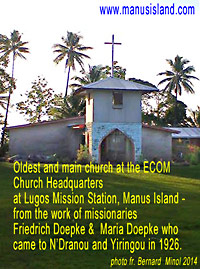 photo of church on Manus from missionary work of Friedrich Doepke and his wife Maria Doepke who were among the first white people to come to N'Dranou and Yiringou in 1926