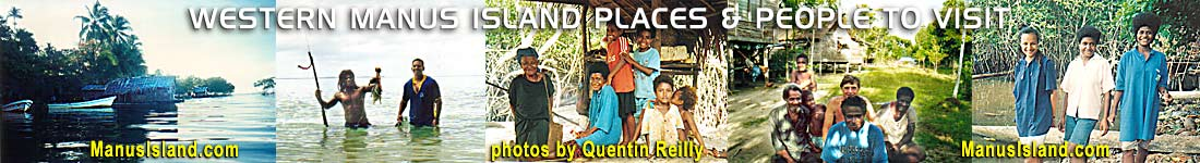 Western Manus Island area - Kali - homes with access to water, men fishing, men, women and children - the heart of Manus